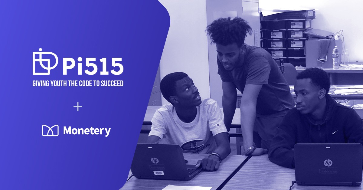Pi515: Giving Youth the Code to Succeed + Monetery